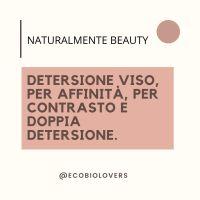 Detersione viso, per affinità, per contrasto e doppia detersione | Naturalmente Beauty